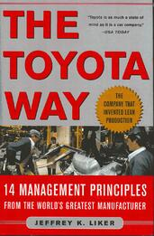 The Toyota Way: 14 Management Principles from the World's Greatest Manufacturer |  Jeffrey Liker