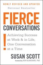 Fierce Conversations: Achieving Success... One Conversation at a time | Susan Scott