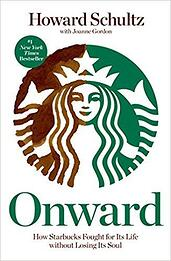 Onward: How Starbucks Fought for its Life without Losing its Soul | Howard Schultz