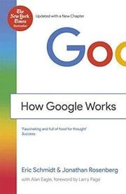 How Google Works | Eric Schmidt & Jonathan Rosenberg