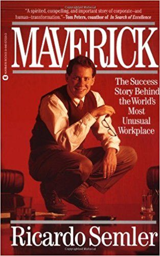 Best books for empowerment - Maverick: The Success Story Behind the World's Most Unusual Workplace by Ricardo Semler