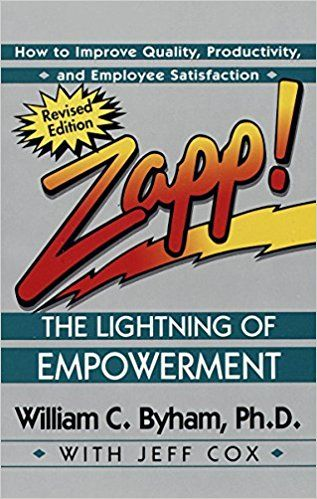 Zapp: the Lightning of Empowerment by William C. Byham
