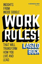 Work rules | Insights from google that will transform how you live and lead