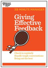 Giving Effective Feedback (HBR 20-Minute Manager Series) | Harvard Business Review
