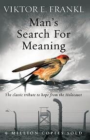 Best books for future thinkers - Man's Search For Meaning: The classic tribute to hope from the Holocaust by Viktor E Frankl