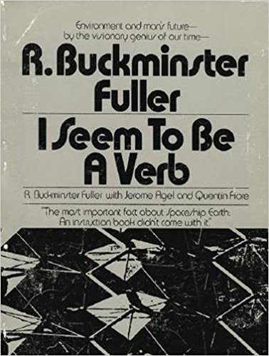 Best books for future thinkers - I seem to be a verb by R. Buckminster Fuller