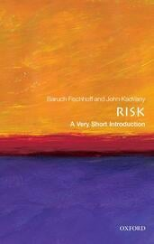 Risk: A Very Short Introduction | Baruch Fischhoff & John Kadvany