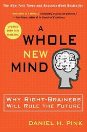 A Whole New Mind: Why Right-Brainers Will Rule the Future | Daniel Pink