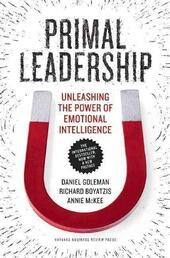 Primal Leadership: Unleashing the Power of Emotional Intelligence | Daneil Goleman, Richard Boyatzis & Annie Mckee