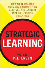 Strategic Learning: How to Be Smarter Than Your Competition | Willie Pietersen