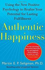 Best Mindfulness books - Authentic Happiness: using the new positive psychology to realize your potential for lasting fulfillment by Martin E. P. Seligman