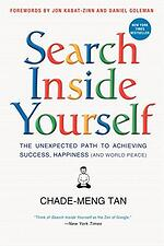 Best Mindfulness books - Search inside yourself: The unexpected path to achieving success, happiness (and world peace) by Chade-Meng Tan