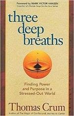 Best mindfulness books - Three deep breaths by Thomas Crum