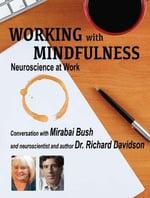 Best Mindfulness books - Working with mindfulness: neuroscience at work by Mirabai Bush