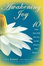 Best Mindfulness books - Awakening joy: 10 steps that will put you on the road to real happiness by James Baraz