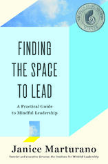 Best Mindfulness books - Finding the space to lead: A practical guide to mindful leadership by Janice Marturano