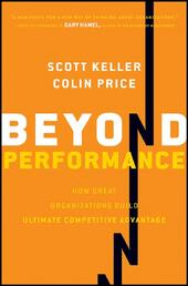 Beyond Performance: How Great Organizations Build Ultimate Competitive Advantage | Colin Price & Scott Keller