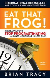 Eat That Frog!: 21 Great Ways to Stop Procrastinating and Get More Done in Less Time | Brian Tracy