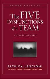 5 Dysfunctions of a Team | Patrick Lencioni