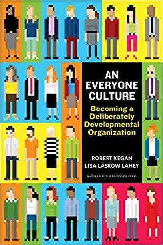 An Everyone culture   Robert Kegan & Lisa Lahey
